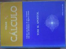 Cálculo I - Cálculo com funções de uma variável, com introdução à Álgebra Linear - Tom M. Apostol