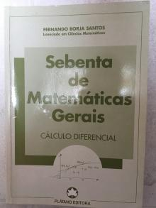 Sebenta de Matemáticas Gerais - Cálculo Diferencial - Fernando Borja Santos