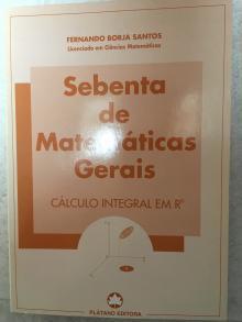 Sebenta de Matemáticas Gerais - Cálculo Integral em Rn - Fernando Borja Santos