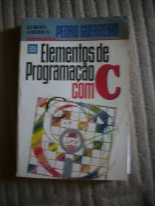 Elementos de Programação em Linguagem C - Pedro Guerre