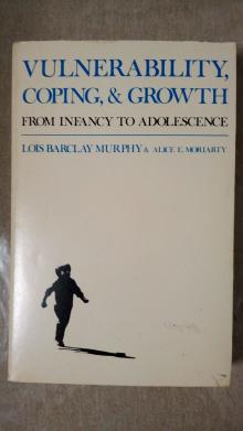 Vulnerability, Coping, & Growth - From Infancy to Adolescence - Murphy, Lois Barclay