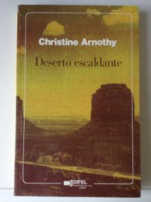Deserto Escaldante - Christine Arnothy
