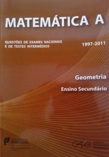 Matemática A - Questões de Exames Nacionais e de Testes Intermédios do 12º Ano - (Geometria) - 1997-2011 - GAVE