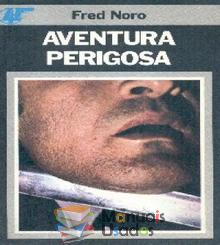 Aventura Perigosa - Fred Noro