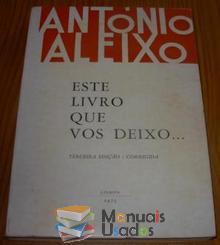 Este livro que vos deixo - António Aleixo...