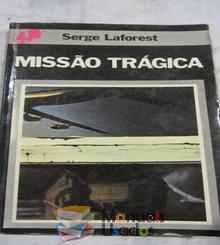 Missão Trágica - Serge Lafore