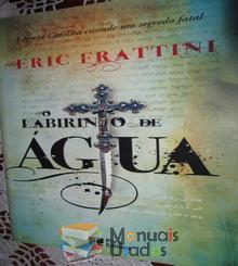 O Labirinto de Água - Eric Frattin