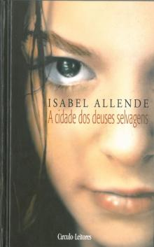 A Cidade dos Deuses Selvagens - Isabel All