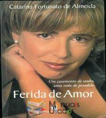Ferida de Amor - Catarina Fortunato