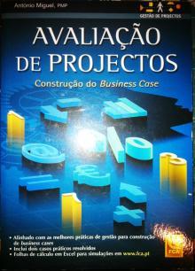 Avaliação de Projectos - Construção do Business Case - António Mi