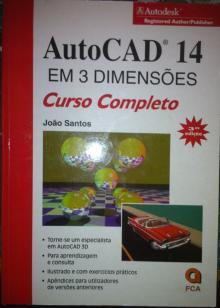 Autocad 14 - em 3 dimensões - curso completo - João Santo
