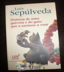História de uma gaivota e do gato que a ensinou a voar - Luis Sepúlv