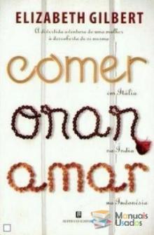 COMER, ORAR, AMAR - Elizabeth Gilbert