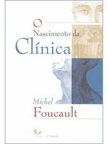 O Nascimento da Clínica - Michel Foucault