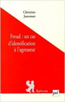 Freud: un cas didentification à lagresseur - Christian Jouvenot...