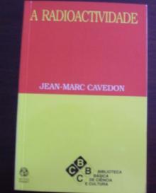 A radioactividade - Jean-Marc Cavedon...