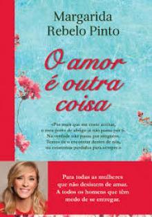 O amor é outra coisa - Margarida Rebe