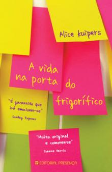A vida na porta do frigorífico - Alice Kuipers...