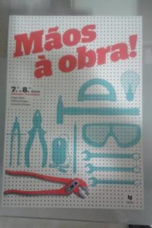 Mãos à Obra - Manual escolar NOVO de Educação Tecnológica 7º e 8º anos - Edgar Silva; Fátima Borg...