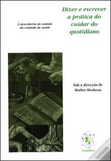 Dizer e escrever a prática do cuidar do quotidiano - Walter Hesbeen