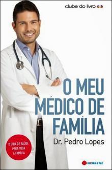 O meu médico de familia - Dr, Pedro lopes