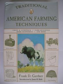 Traditional American Farming Techniques - Frank D. Gardner