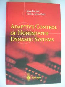Adaptive Control of Nonsmooth Dynamic Systems - Gang Tao & Frank L. Lewis