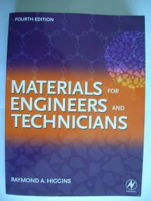 Material for Technicians and Engineers 4th edition - Raymond A. Higgins