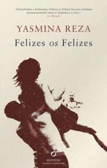 Felizes os felizes - Yasmina Reza