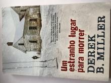 Um estranho lugar para morrer - Derek B Miller