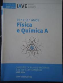 Física e Química A (10º e 11º Anos): Questões de Exames Nacionais e de Testes Intermédios 2008-2014 - Edição 2014-2015 IAVE