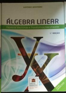 Álgebra Linear: Espaços vectoriais e transformações lineares - António Monteiro