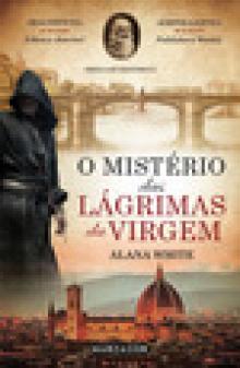 O Mistério das Lágrimas da Virgem - Alana White