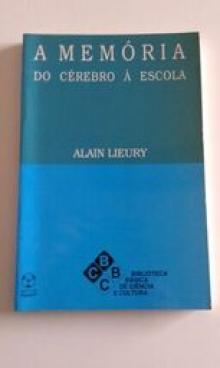 A memória, do cérebro à escola instituto piaget - Alain Lievray