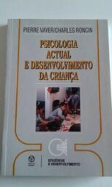 Psicologia actual e desenvolvimento da criança instituto piaget - Pierre Vayer