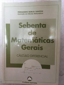 Sebenta de Matemáticas Gerais - Cálculo Diferencial