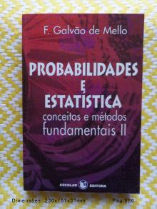 Probabilidades e Estatística - Conceitos e Métodos Fundamentais –Vol. II