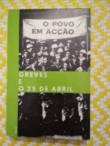 GREVES E O 25 DE ABRIL - O POVO EM ACÇÃO