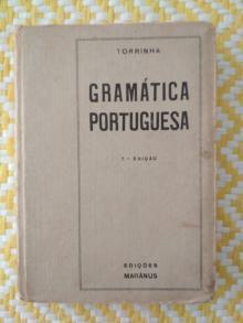 GRAMÁTICA PORTUGUESA Francisco Torrinha - Francisco Torrinha