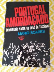 PORTUGAL AMORDAÇADO Depoimento sobre os anos do fascismo –