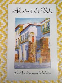 [ÉVORA] MESTRES DA VIDA – - J.M. Monarca Pinheiro