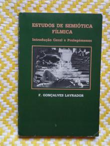 Estudos de Semiótica Fílmica Introdução geral e Prolegómenos de F. Gonçalves Lavrador