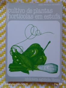 Cultivo de plantas hortícolas em estufa Zoilo Serrano Cermeno,  Tradução: Mário F. Bento Ripado,