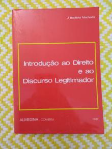INTRODUÇÃO AO DIREITO E AO DISCURSO LEGITIMADOR (2ª Reimpressão) de João Baptista Machado