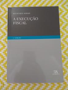 A EXECUÇÃO FISCAL de Rui Duarte Morais - Rui Duarte Morais