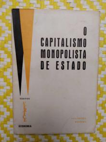 O CAPITALISMO MONOPOLISTA DE ESTADO - Vários