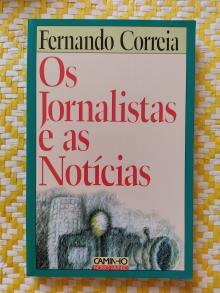 OS JORNALISTAS E AS NOTÍCIAS