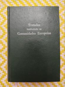 TRATADOS INSTITUINDO AS COMUNIDADES EUROPEIAS - Fundação Calouste Gulbe...