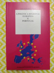 A POLÍTICA REGIONAL EUROPEIA E PORTUGAL - Luís Madureira Pires