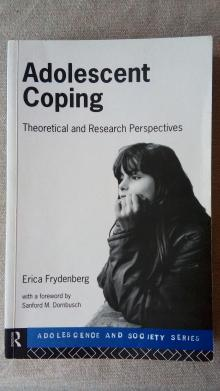 Adolescent Coping - Theoretical and Research Perspectives - Frydenberg, Erica